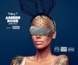 Tracy T - Amber Rose (Work For It) Ft. Childish Major